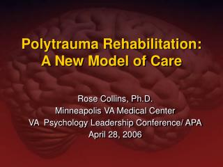 Polytrauma Rehabilitation:  A New Model of Care