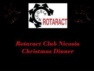 Rotaract Club Nicosia  Christmas  Dinner