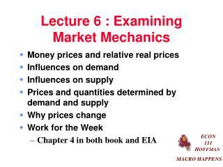 Lecture 6 : Examining Market Mechanics
