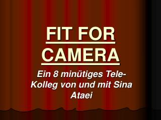 FIT FOR CAMERA