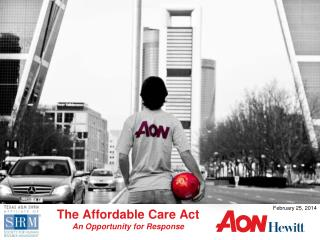 The Affordable Care Act An Opportunity for Response