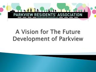 A Vision for The Future Development of Parkview
