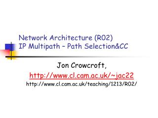 Network Architecture (R02) IP Multipath – Path Selection&CC