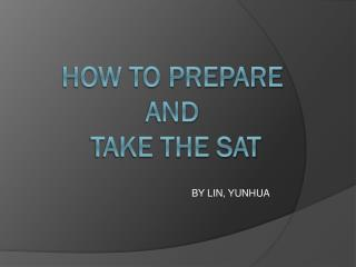 How to prepare  and take  the  SAT