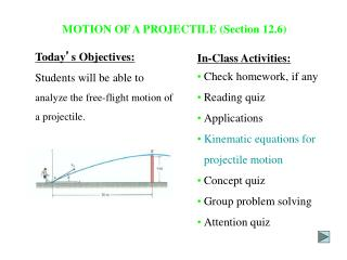 MOTION OF A PROJECTILE (Section 12.6)