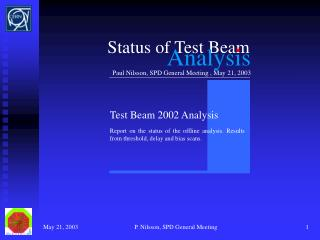 Status of Test Beam