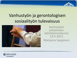 Vanhustyön ja gerontologisen sosiaalityön tulevaisuus