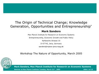 The Origin of Technical Change; Knowledge Generation, Opportunities and Entrepreneurship *