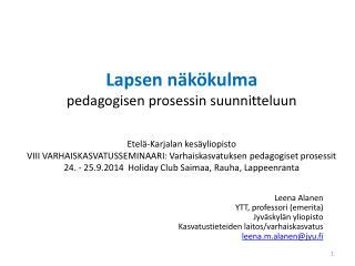 Leena Alanen YTT, professori  (emerita) Jyväskylän  yliopisto