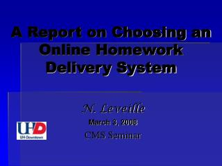 A Report on Choosing an Online Homework  Delivery System