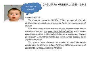 2ª GUERRA MUNDIAL: 1939 - 1945