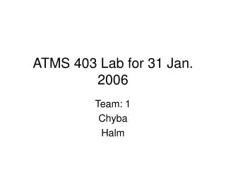 ATMS 403 Lab for 31 Jan. 2006