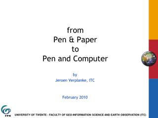 f rom  Pen & Paper to Pen and Computer