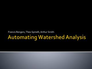 Automating Watershed Analysis