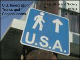 U.S. Immigration: Trends and Consequences