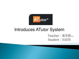 Teacher :黃夙賢 教授 Student :呂紹民