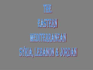 The  Eastern  Mediterranean Syria, Lebanon & Jordan