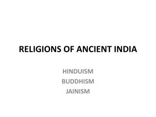 RELIGIONS OF ANCIENT INDIA