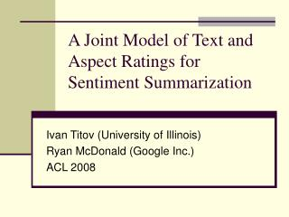 A Joint Model of Text and Aspect Ratings for Sentiment Summarization