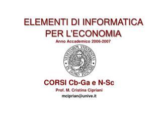 ELEMENTI DI INFORMATICA PER L'ECONOMIA Anno Accademico 2006-2007