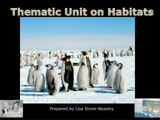 Thematic Unit on Habitats