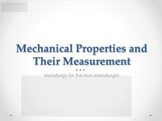 Mechanical Properties and Their Measurement