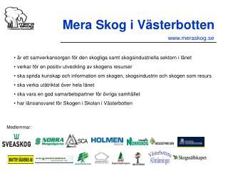 är ett samverkansorgan för den skogliga samt skogsindustriella sektorn i länet