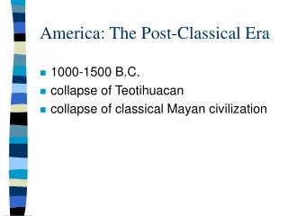 America: The Post-Classical Era