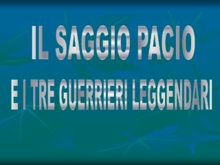 IL SAGGIO PACIO