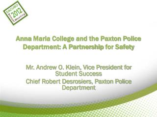 Anna  Maria College and the Paxton Police Department: A Partnership  for Safety