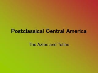 Postclassical Central America