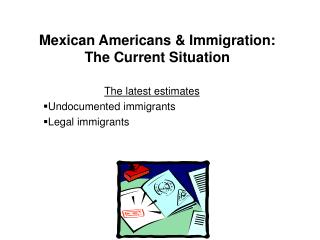 Mexican Americans & Immigration:  The Current Situation