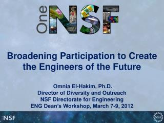 Broadening Participation to Create  the Engineers  of the Future