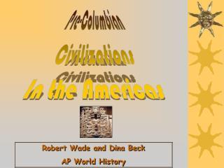 Pre-Columbian Civilizations In the Americas