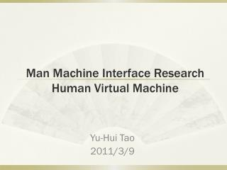 Man Machine Interface Research Human Virtual Machine