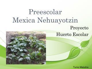 Preescolar               Mexica Nehuayotzin