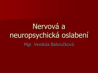 Nervová a neuropsychická oslabení