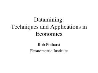 Datamining: Techniques and Applications in Economics
