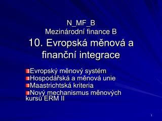 N_MF_B Mezinárodní  finance B 10.  Evropská měnová a finanční integrace
