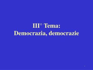 III  Tema: Democrazia, democrazie
