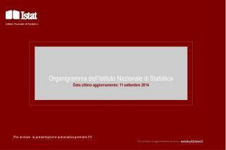 Organigramma dell'Istituto Nazionale di Statistica Data ultimo aggiornamento: 11 settembre 2014