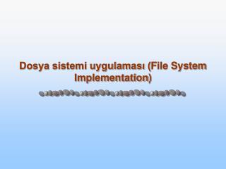 Dosya sistemi uygulamas? ( File System Implementation )