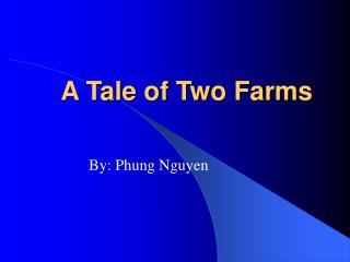 A Tale of Two Farms