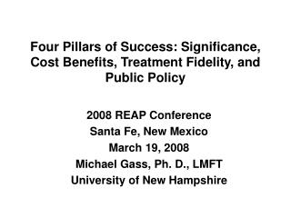 Four Pillars of Success: Significance, Cost Benefits, Treatment Fidelity, and Public Policy