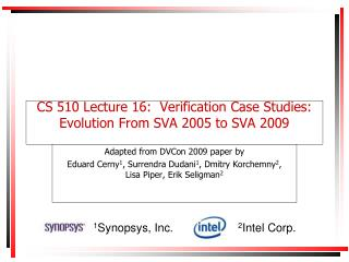 CS 510 Lecture 16:  Verification Case Studies: Evolution From SVA 2005 to SVA 2009