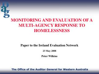 MONITORING AND EVALUATION OF A MULTI-AGENCY RESPONSE TO HOMELESSNESS