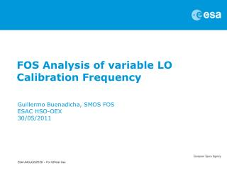 FOS Analysis of variable LO Calibration Frequency