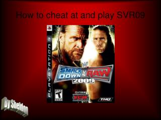 How to cheat at and play SVR09