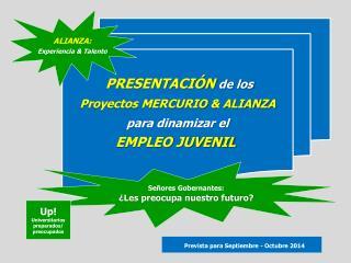 PRESENTACIÓN de los Proyectos MERCURIO & ALIANZA para dinamizar el EMPLEO JUVENIL
