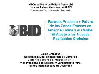 Jaime Granados Especialista Líder en Integración y Comercio Sector de Comercio e Integración (INT)